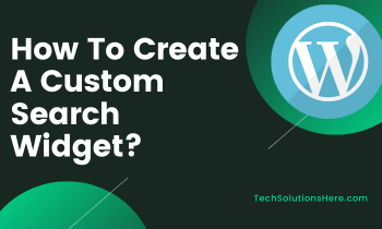 How To Create A Custom Search Widget_