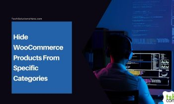 Hide WooCommerce Products From Specific Categories
