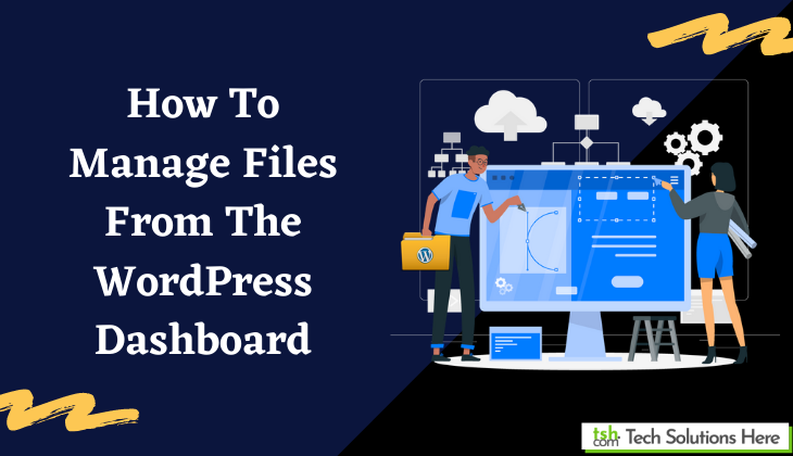 How To Manage Files From The WordPress Dashboard